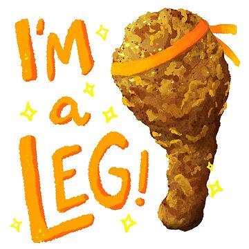 I'm a Leg by astrayeah