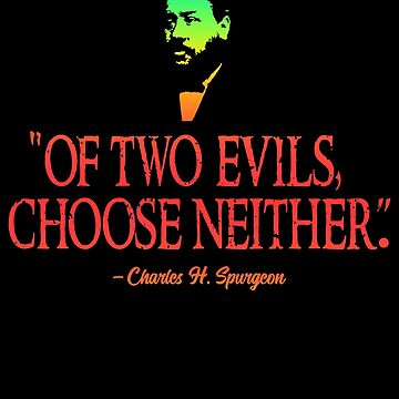 Of Two Evils Choose Neither CH Spurgeon by royaldiscovery