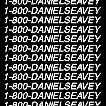 1-800-DanielSeavey by amandamedeiros