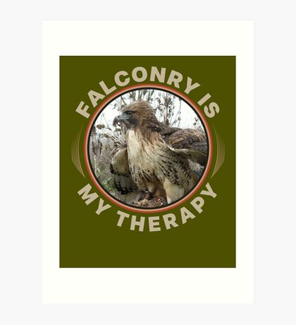 Therapy is Falconry With a Red-tailed Hawk Falconers Shirt and Gifts Art Print