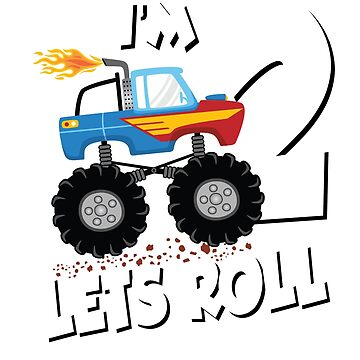 MONSTER TRUCK BIRTHDAY; Im 2 Lets Roll by clintoss