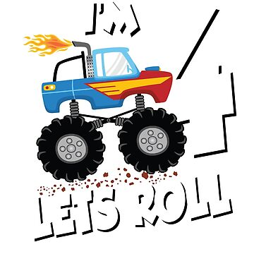 MONSTER TRUCK BIRTHDAY; Im 4 Lets Roll by clintoss