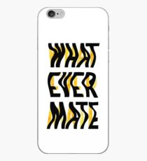 Whatever Mate iPhone Case