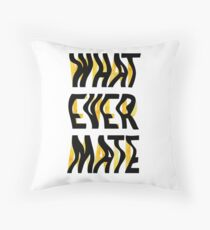 Whatever Mate Throw Pillow