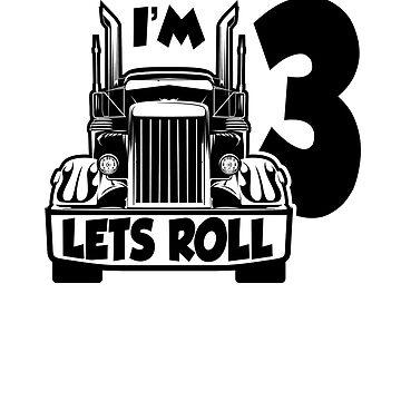 BIG TRUCK BIRTHDAY; Im 3 Lets Roll by clintoss