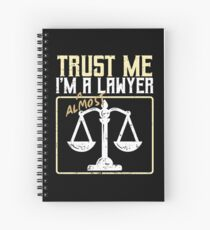 Trust me I'm a lawyer funny lawyer tshirt gift Spiral Notebook
