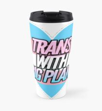 Trans With Big Plans Travel Mug