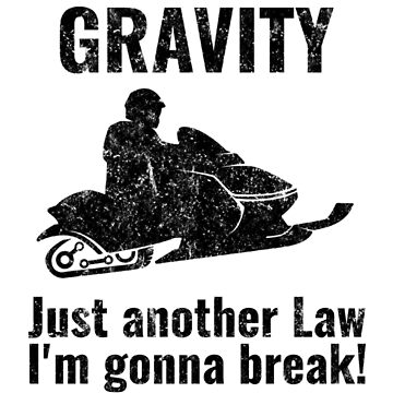 Snowmobile - Gravity: Just another Law I'm going to Break! by EstelleStar