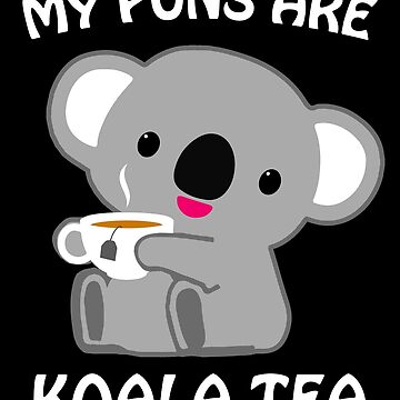 My Puns Are Koala Tea Funny Quality Pun Animal Gift by JapaneseInkArt