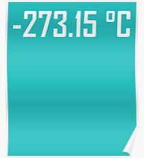 -273,15 Grad Celsius - absoluter Nullpunkt Poster