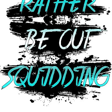 Rather Be Squidding Part 2 by squidhunterwa