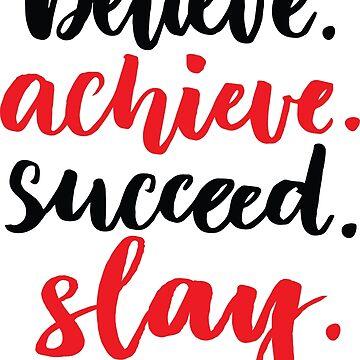 Believe Achieve Succeed Slay / Words Gen Z Use / Generation Z / Words Millennials Use by ProjectX23