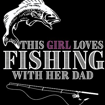 Fishing Angling Funny Design Womens - This Girl Loves Fishing With Her Dad by kudostees