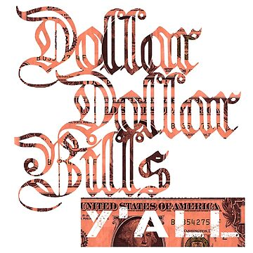 Dollar Dollar Bills Yall by jackthewebber