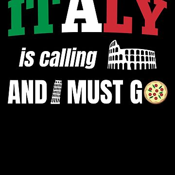 Italy is calling and i must go by playloud