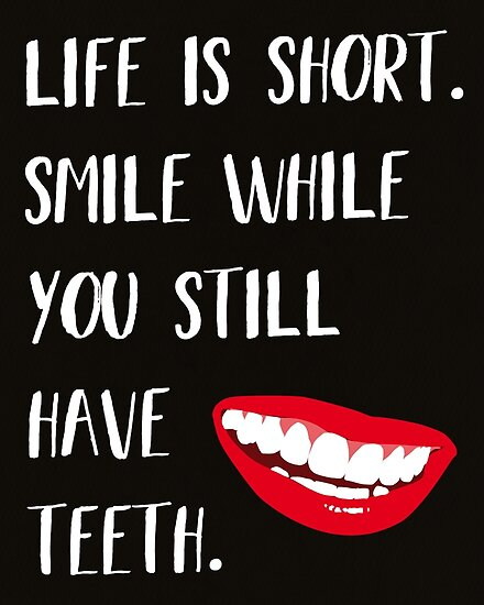 Life Is Short Smile While You Still Have Teeth' Funny Life Quote Extraordinary Life Quote Poster