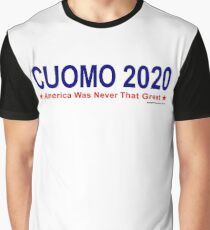 America Was Never That Great - Cuomo 2020 Graphic T-Shirt