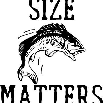 Fishing Angling Funny Design - Size Matters by kudostees