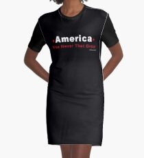 America Was Never That Great Graphic T-Shirt Dress