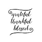 Grateful Thankful Blessed Black and White by Ann Drake