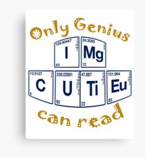 Only genius can read this Canvas Print