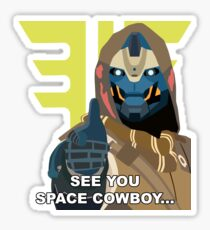 See you Cayde Sticker