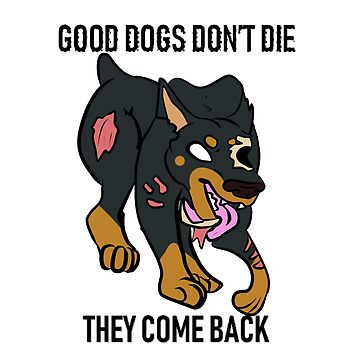 Good dogs don't die by Farsketched