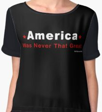 America Was Never That Great Chiffon Top