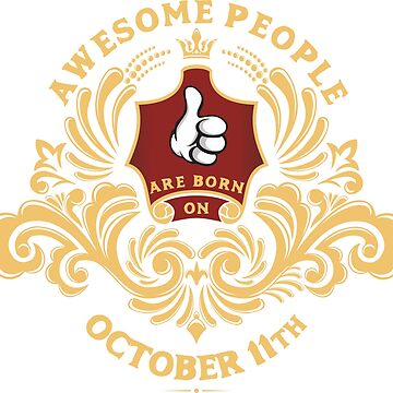 Awesome People are born on October 11th by ArtBoxDTS