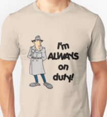 Inspector Gadget - I'm Always On Duty - Black Font Unisex T-Shirt