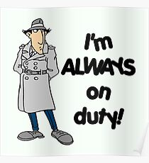Inspector Gadget - I'm Always On Duty - Black Font Poster