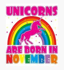 Unicorns Are Born In November Shirt Photographic Print