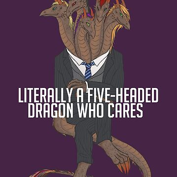 Five Headed Dragon Who Cares by nekhebit