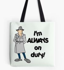 Inspector Gadget - I'm Always On Duty - Black Font Tote Bag