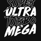 Super Ultra Turbo Mega von adriangemmel
