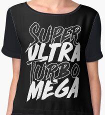 Super Ultra Turbo Mega Chiffon Top