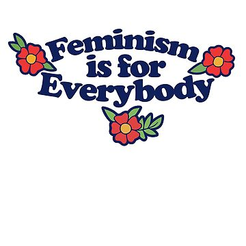 Feminism is for everybody  by Boogiemonst