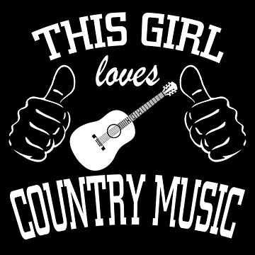 Country Music Lover - This Girl Loves Country Music - Guitar by LoveAndSerenity