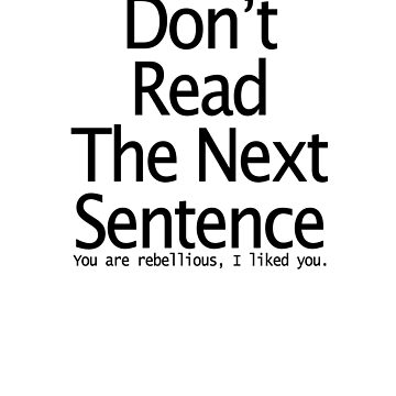 Don't Read the Next Sentence.  by ramirodiz