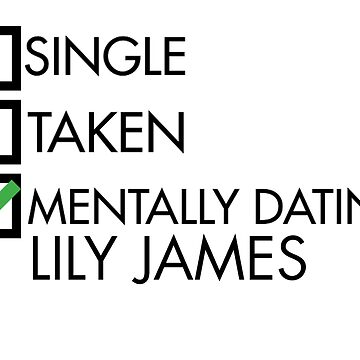 MENTALLY DATING LILY JAMES by idebnams