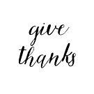 Give Thanks Black & White Typography by Ann Drake