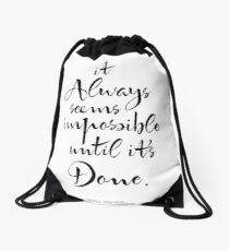 It Always Seems Impossible Until It's Done.  Drawstring Bag