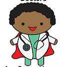 Doctors Are Super Heroes African American Black by ValeriesGallery