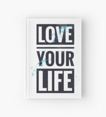 Love your life Hardcover Journal