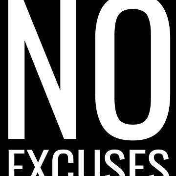 No Excuses  by NeonArcade87