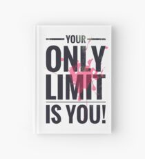 Your only limit is you ! Hardcover Journal