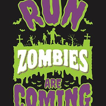 Run Zombies Are Coming by jaygo