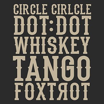 """Circle Circle Dot Dot Whiskey Tango Foxtrot ""- Funny Military Code - Fitness CrossFit Gym Design by Fragoutdesign"