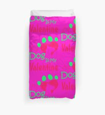 My Dog Is My Valentine Colorful Duvet Cover