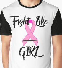 Fight Like A Girl! Graphic T-Shirt